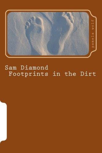 Sam Diamond Footprints in the Dirt: Wolf, Pamela