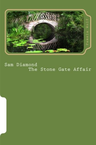 Sam Diamond the Stone Gate Affair: Wolf, Pamela