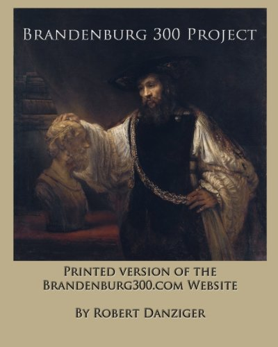 9781494747855: Brandenburg 300 Project: Printed Version of the Website of the Brandenburg300.com Website