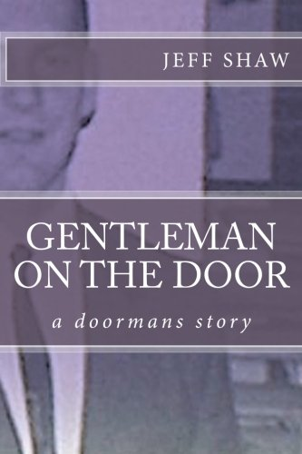 9781494748524: Gentleman on the Door: a doormans story