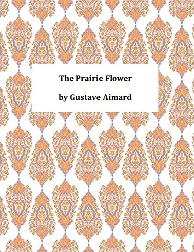 9781494751098: The Prairie Flower