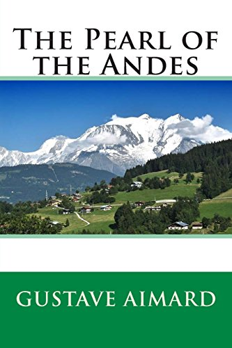 9781494751135: The Pearl of the Andes
