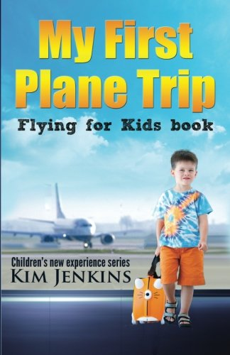 9781494751852: My First Plane Trip: Flying for Kids Book (Children's New Experience Series) [Idioma Inglés]