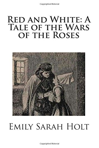 9781494754976: Red and White: A Tale of the Wars of the Roses
