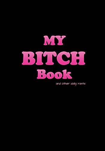 My Bitch Book (black cover): Always Bitching