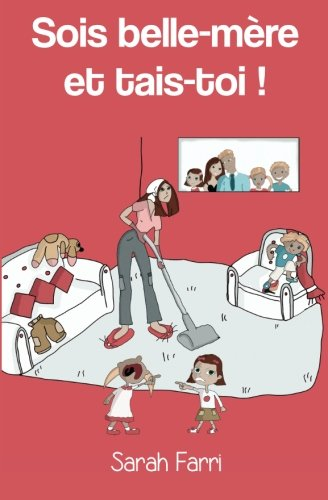 9781494758073: Sois belle-mere et tais-toi ! (French Edition)