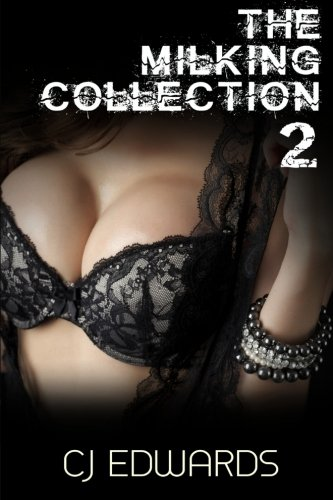 The Milking Collection 2: More lip smacking: Edwards, C J