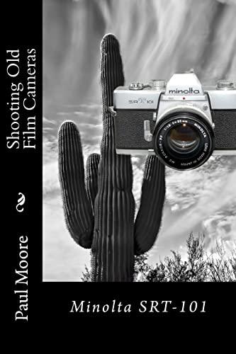 9781494759148: Shooting Old Film Cameras: Minolta SRT-101