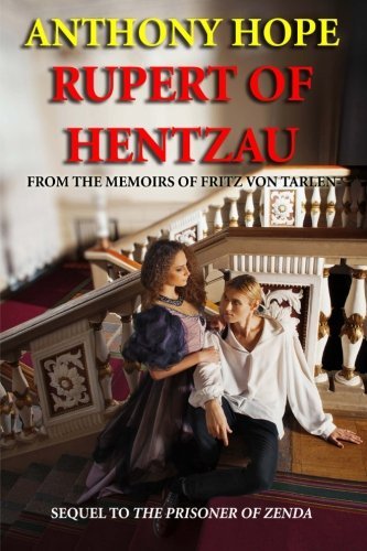 Rupert of Hentzau: From the Memoirs of: Anthony Hope
