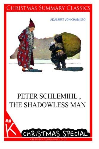 Peter Schlemihl, the Shadowless Man [Christmas Summary: Chamisso, Adalbert Von