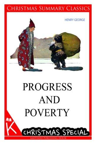 Progress and Poverty [Christmas Summary Classics]: George, Henry