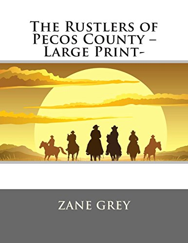 9781494761035: The Rustlers of Pecos County –Large Print-