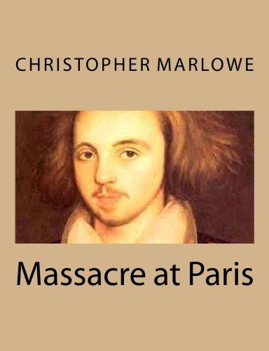 Massacre at Paris: Christopher Marlowe