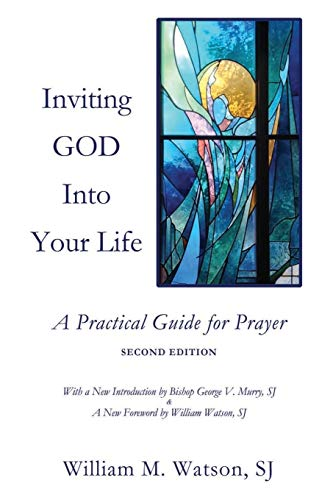 9781494762193: Inviting God Into Your Life: A Practical Guide for Prayer