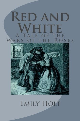 9781494765859: Red and White: A Tale of the Wars of the Roses