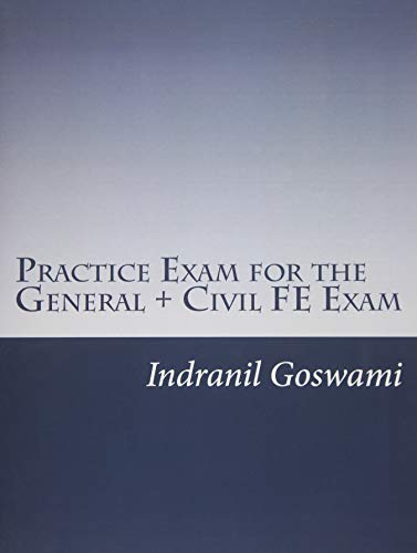 9781494766306: Practice Exam for the General + Civil FE Exam: A full (110 question) exam similar in content to the new FE Civil Examination