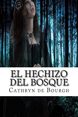 9781494767617: El hechizo del bosque: Doncellas cautivas III (Volume 3) (Spanish Edition)