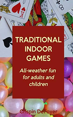 9781494768041: Traditional Indoor Games - All-Weather Fun for Adults and Children
