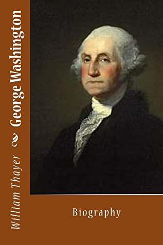 9781494768706: George Washington: Biography