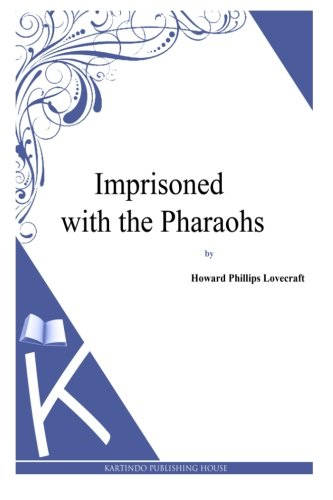 9781494768928: Imprisoned with the Pharaohs