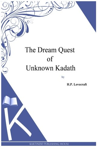 9781494768966: The Dream Quest Of Unknown Kadath