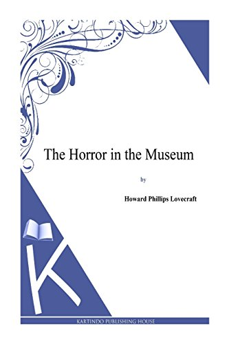 9781494769000: The Horror in the Museum