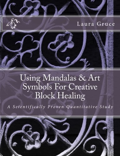 Using Mandalas & Art Symbols For Creative Block Healing: A Scientifically Proven Quantitative ...