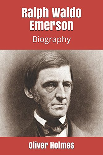 9781494771331: Ralph Waldo Emerson: Biography