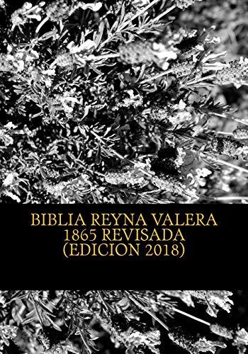 9781494771348: Biblia Reina Valera 1865 Revisada: REVISION de la BIBLIA basada en el Texto MASORETICO y Texto RECEPTUS (Bizantino y Peshitta)