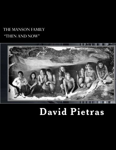 "The Manson Family """"Then and Now"""""