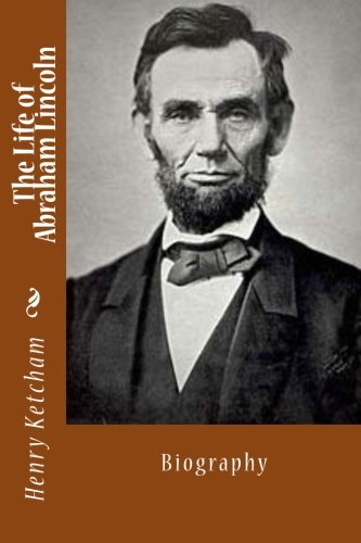 9781494773632: The Life of Abraham Lincoln: Biography