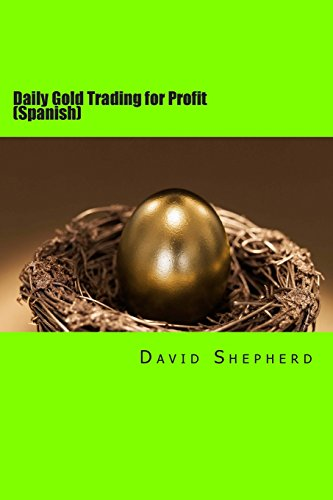 9781494774677: Daily Gold Trading for Profit: (Spanish) (Global Gold Trading ) (Volume 3) (Spanish Edition)
