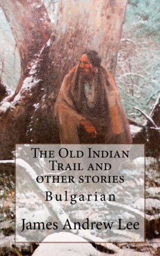 9781494776336: The Old Indian Trail and other stories Bulgarian (Bulgarian Edition)