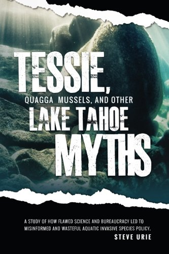 9781494777043: Tessie, Quagga Mussels, and Other Lake Tahoe Myths