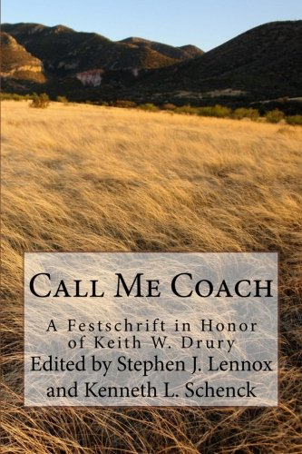 9781494781804: Call Me Coach: A Festschrift in Honor of Keith Drury on His Retirement from Full-Time Ministry