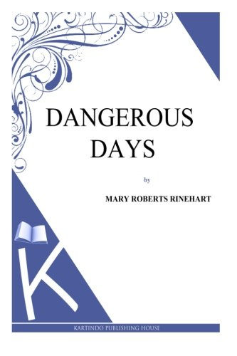 9781494785949: Dangerous Days