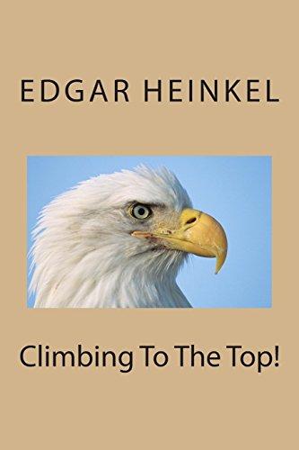 Climbing To The Top! (Paperback): Edgar Heinkel