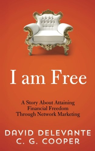 I am Free: A Story About Attaining: Delevante, David, Cooper,