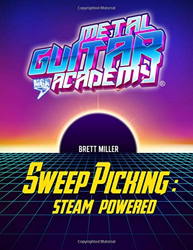 9781494789305: Sweep Picking: Steam Powered: One Book for Commanding Technique