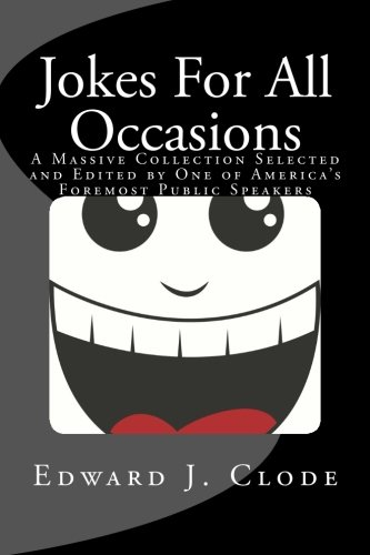9781494789541: Jokes For All Occasions: A Massive Collection Selected and Edited by One of America's Foremost Public Speakers