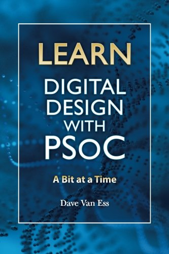 9781494790431: Learn Digital Design with PSoC, a bit at a time