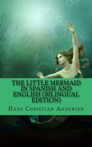 9781494791117: The Little Mermaid In Spanish and English (Bilingual Edition)