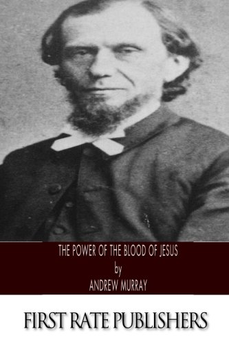 The Power of the Blood of Jesus: Andrew Murray