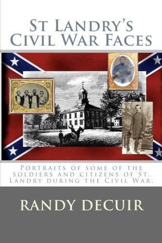 St Landry s Civil War Faces (Paperback): Randy Decuir