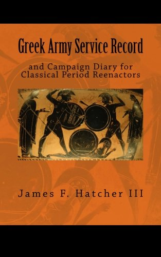 9781494792435: Greek Army Service Record: and Campaign Diary for Classical Period Reenactors