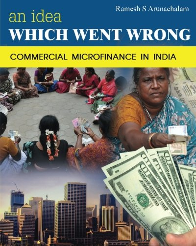 9781494792480: An Idea Which Went Wrong: Commercial Microfinance in India