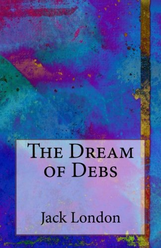 9781494793524: The Dream of Debs