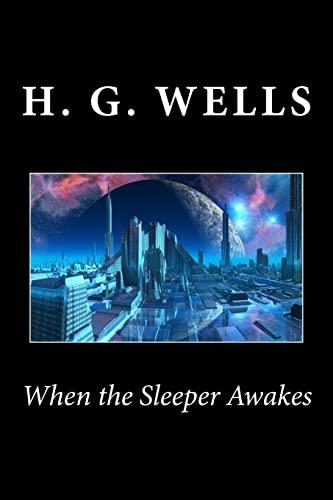 9781494793616: When the Sleeper Awakes