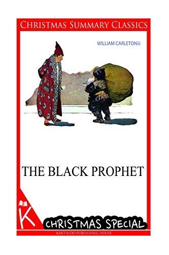 The Black Prophet Christmas Summary Classics: William Carleton