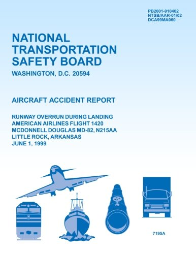 9781494796204: Aircraft Accident Report Runway Overrun During Landing American Airlines Flight 1420 Mcdonnell Douglas Md-82, N215aa Little Rock, Arkansas June 1, 1999